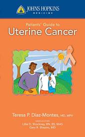 Johns Hopkins Patients' Guide to Uterine Cancer