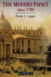 The Modern Papacy, 1798-1995