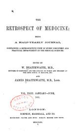 The Retrospect of Medicine: Being a Half-yearly Journal, Containing a Retrospective View of Every Discovery and Practical Improvement in the Medical Sciences, Volume 43