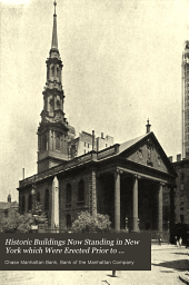 Historic Buildings Now Standing in New York: Which Were Erected Prior to Eighteen Hundred