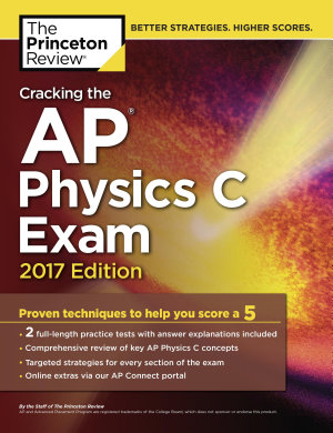 Cracking the AP Physics C Exam  2017 Edition
