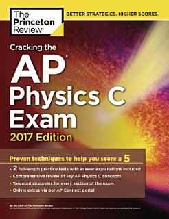 Cracking the AP Physics C Exam  2017 Edition Book