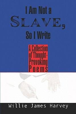 I Am Not a Slave  So I Write