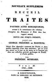 Nouveaux supplémens au Recueil de traités et d'autres actes remarquables, servant à la connaissance des relations étrangères des puissances et Etats dans leur rapport mutuel, depuis 1761 jusqu'à présent: Volume2