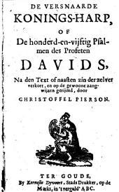 De versnaarde konings-harp, of de CL psalmen Davids: na den text of naasten zin der zelver verkort, en op de gewoone zangwijzen gerijmd