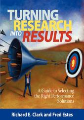 Turning Research Into Results: A Guide to Selecting the Right Performance Solutions