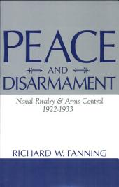 Peace and Disarmament: Naval Rivalry & Arms Control, 1922-1933