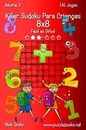 Killer Sudoku Para Crianças 8x8 - Fácil ao Difícil - Volume 2 - 141 Jogos