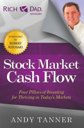 The Stock Market Cash Flow: Four Pillars of Investing for Thriving in Today s Markets