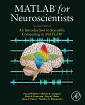 MATLAB for Neuroscientists: An Introduction to Scientific Computing in MATLAB, Edition 2