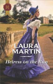 Heiress on the Run: A Sweet Regency Romance