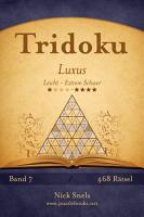 Tridoku Luxus   Leicht bis Extrem Schwer   Band 7   468 R  tsel PDF
