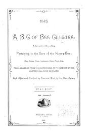 The ABC of Bee Culture: A Cyclopaedia of Everything Pertaining to the Care of the Honey-bee ...