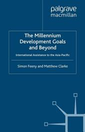 The Millennium Development Goals and Beyond: International Assistance to the Asia-Pacific