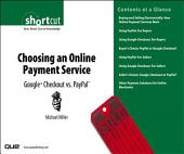 Choosing an Online Payment Service: Google Checkout vs. PayPal (Digital Short Cut)