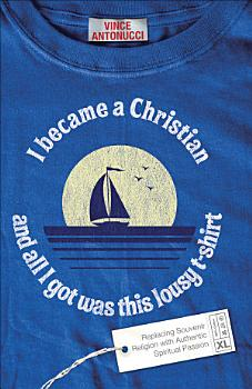 I Became a Christian and All I Got Was This Lousy T Shirt PDF