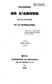 Triomphe de l'amour sur le fanatisme et le matérialisme: Volume1