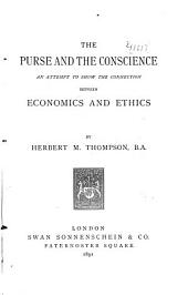 The Purse and the Conscience: An Attempt to Show the Connection Between Economics and Ethics