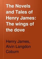 The Novels and Tales of Henry James: The wings of the dove