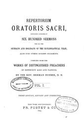 Repertorium Oratoris Sacri: Containing Outlines of Six Hundred Sermons, for All the Sundays and Holidays of the Ecclesiastical Year; Also for Other Solemn Occasions. Compiled from the Works of Eminent Preachers of Various Ages and Nations by a Secular Priest, Volume 1