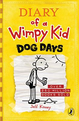 Diary of a Wimpy Kid  Dog Days  Book 4  PDF