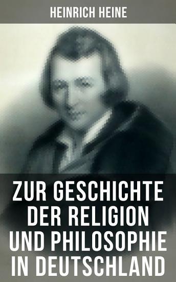 Zur Geschichte der Religion und Philosophie in Deutschland PDF