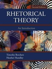 Rhetorical Theory: An Introduction, Second Edition