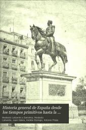 Historia general de España desde los tiempos primitivos hasta la muerte de Fernando VII: Volumen 25