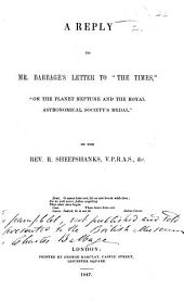 "A Reply to Mr. Babbage's Letter to ""the Times,"" ""On the planet Neptune and the Royal Astronomical Society's Medal."""