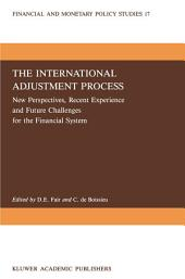 The International Adjustment Process: New Perspectives, Recent Experience and Future Challanges for the Financial System