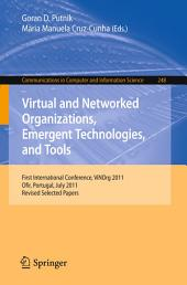 Virtual and Networked Organizations, Emergent Technologies and Tools: First International Conference, ViNOrg 2011, Ofir, Portugal, July 6-8, 2011. Revised Selected Papers