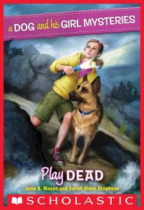 A Dog and His Girl Mysteries  1  Play Dead Book