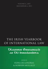 The Irish Yearbook of International Law: Volume 6; Volume 2011