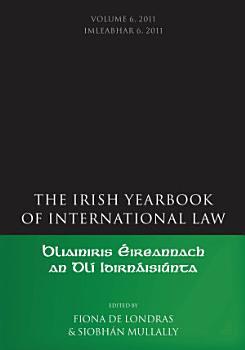 The Irish Yearbook of International Law  Volume 6  2011 PDF