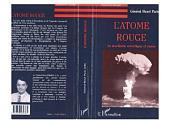L'atome rouge: Le nucléaire soviétique et russe