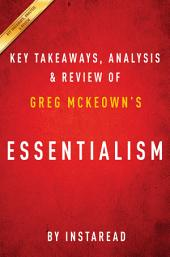 Essentialism: The Disciplined Pursuit of Less by Greg McKeown | Key Takeaways, Analysis & Review