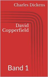 David Copperfield -: Band 1