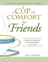 A Cup of Comfort for Friends: Stories that celebrate the special people in our lives