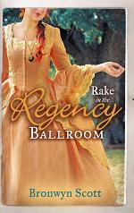 Rake in the Regency Ballroom: The Viscount Claims His Bride / The Earl's Forbidden Ward