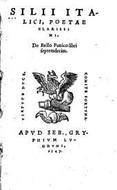 Silij Italici, poetae clarissimi, De Bello Punico libri septemdecim