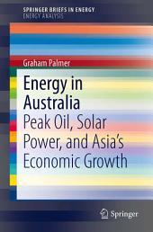 Energy in Australia: Peak Oil, Solar Power, and Asia's Economic Growth
