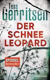 Der Schneeleopard: Ein Rizzoli-&-Isles-Thriller