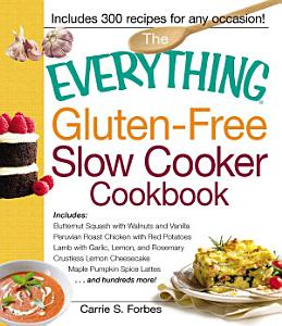 The Everything Gluten Free Slow Cooker Cookbook Book