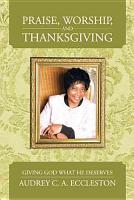Praise  Worship  and Thanksgiving PDF