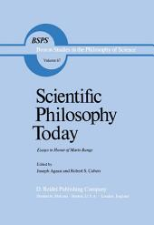 Scientific Philosophy Today: Essays in Honor of Mario Bunge