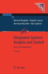 Dissipative Systems Analysis and Control: Theory and Applications, Edition 2
