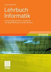 Lehrbuch Informatik: Vorkurs Programmieren, Geschichte und Begriffsbildung, Automatenentwurf