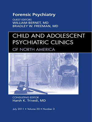 Forensic Psychiatry  An Issue of Child and Adolescent Psychiatric Clinics of North America   E Book PDF