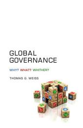 Global Governance: Why? What? Whither?
