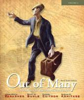Out of Many A History of the American People, Brief Edition, Volume 2 (Chapters 17-31): A History of the American People, Brief Edition, Volume 2 (Chapters 17-31), Edition 6